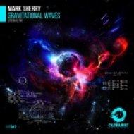 Mark Sherry - Gravitational Waves (Original Mix)