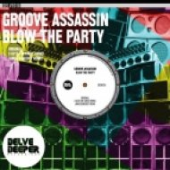 Groove Assassin - Blow The Party (James Benedict Remix)