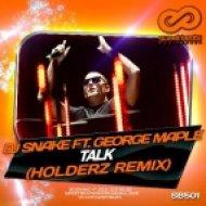 Dj Snake feat. George Maple - Talk (Holderz Remix)