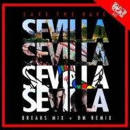 Save The Rave - Sevilla (Breaks Mix)