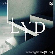 SvanteG & Lou - Let Me  (feat. Lou)  (Original Mix)