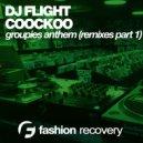 DJ Flight & CooCkoo - Groupies Anthem (Alex Milano & Mike Mildy Remix) (Alex Milano & Mike Mildy Remix)