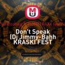ANG,KEVU  & TIGHTTRAXX feat.No Doubt - Don\'t Speak (Dj Jimmy-Bahh KRASKI FEST Dutch-House Music Mush-Up) (Dj Jimmy-Bahh KRASKI FEST Dutch-House Music Mush-Up 24.06.2016)
