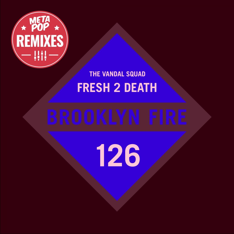The Vandal Squad - Fresh 2 Death (Wadcutter Remix)