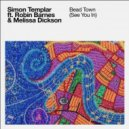 Simon Templar feat. Robin Barnes & Melissa Dickson - Bead Town (See You In) (Extended Mix)