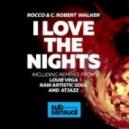 Rocco & C. Robert Walker  - I Love The Nights (Raw Artistic Soul Instrumental)