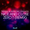 Tremah, Anthony Granata - Nice & Close (Original Mix)