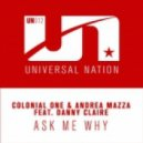 Colonial One & Andrea Mazza feat. Danny Claire - Ask Me Why (Original Mix)
