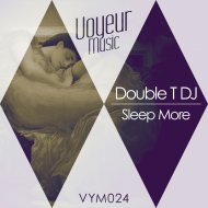Double T DJ - Sleep More   (Original Mix)