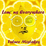 Lemons Everywhere - Future Mistakes (Original Mix)
