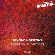 Beyond Horizons - Gardens Of Babylon  (Original Mix)