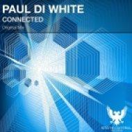 Paul Di White - Connected (Original Mix)