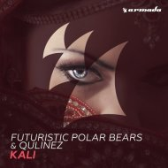 Futuristic Polar Bears & Qulinez - Kali (Original Mix)