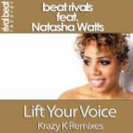 Beat Rivals feat. Natasha Watts - Lift Your Voice (Krazy K Remix)