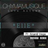 Chymamusique - Love Anthem & Elle Ft. Anané Vega (UUSVAN Remix)