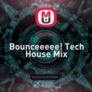 Nahum - Bounceeeee! Tech House Mix ()