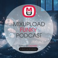 Oganes - Mixupload Funky Podcast #010 ()