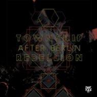 Township Rebellion - After Berlin (Original Mix)