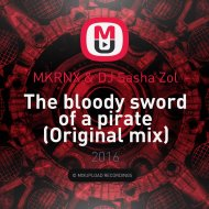 MKRNX & DJ Sasha Zol - The bloody sword of a pirate (Original mix)