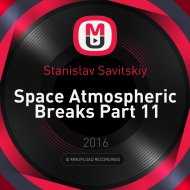 Stanislav Savitskiy - Space Atmospheric Breaks Part 11 ()