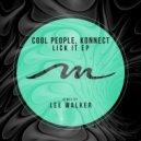 Cool People, Konnec - Lick It (Original Mix)