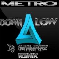 Metro - Down low (Dj SuNKeePeRZ Remix)