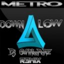 Metro - Down low (Dj SuNKeePeRZ Remix)