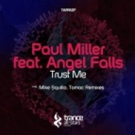 Paul Miller feat. Angel Falls - Trust Me (Tomac Remix)