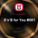 DJ LabuDen - D\'n\'B for You #001 ()