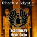 Scott Ducey - Movin\' On Up (Original Mix)