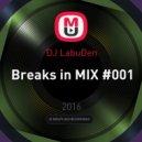 DJ LabuDen - Breaks in MIX #001 ()