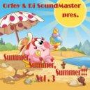 Orfey & Dj SoundMaster - Summer, Summer, Summer !!! VOL.3 (2016 Megamix)