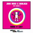 John Ross  &  Duology  &  George G  - Make It Last (feat. George G) (Patrick Hagenaar Radio Edit)