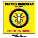 Patrick Hagenaar & Saviours - Live For The Moment (feat. Saviours) (Extendend Mix)
