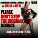 Brooklyn Bounce & Fazzer vs Dj Lia ft Lil\'C - Please Don\'t Stop The Original Bounce (Alex2Rome  BootyMix)