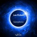Lee Pickett - Saxophone  (Original Mix)