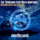 The Tribeman & Rafa Martinez - Mexendo com o meu Coração (Club Mix)