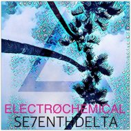 Se7enth Delta  - Electrochemical (Bastian van Caulfield Remix)