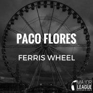 Paco Flores - Ferris Wheel (Original Mix)