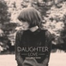 Daughter - Love (Andy Leech Remix)