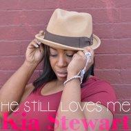 Kia Stewart - He Still Loves Me (Honeycomb Pretty Mix)