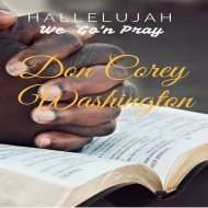 Don Corey Washington - Hallelujah We Go\'n Pray (Original Mix)