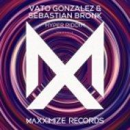 Vato Gonzalez & Sebastian Bronk - Hyper Riddim (Extended Mix)