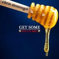 Chris Domingo - Get Some (Original Mix)