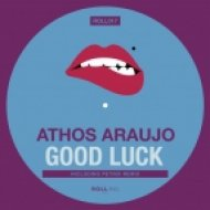 Athos Araujo - Good Luck (Original Mix)