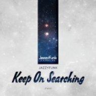 JazzyFunk - Keep on Searching (Original Mix)