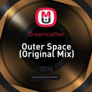 Dreamcather - Outer Space (Original Mix)