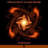 MVRCO & DOYLEY & James Traynor - In The Flames (Original Mix)