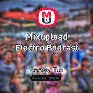 AndreyTus  - Mixupload Electro Podcast # 16 (Kazantip alive)