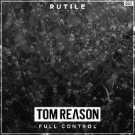 Tom Reason - Full Control (Radio Edit)